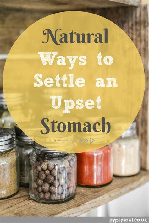 natural ways  settle  upset stomach gypsy soul