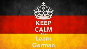 KEEP CALM AND Learn German Poster | cathy | Keep Calm-o-Matic