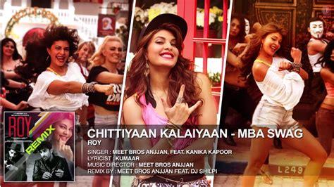 Chittiyaan Kalaiyaan (roy) Mp3 Song Download