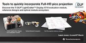 How To Rapidly Develop Dlp U00ae Pico U2122 Display Applications Incorporating The Smallest Ti Dlp 1080p