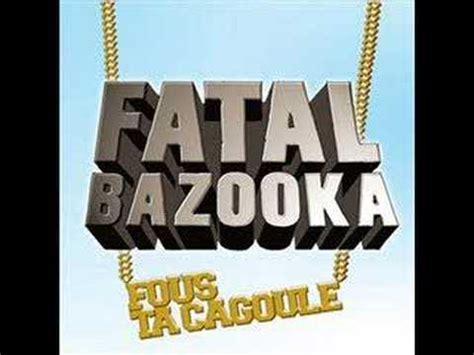 fatal bazooka canapi pix clip fatal bazooka crepes au froment vidéo et
