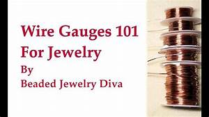 Wire Gauges 101 For Wire Jewelry
