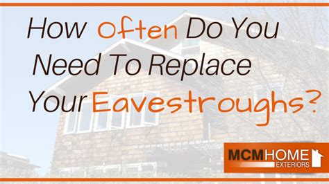 How Often Do You Need To Replace Your Eavestroughs?
