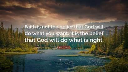 God Belief Faith Quotes Lucado Max Quote