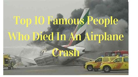 Top 10 Famous People Who Died In Plane Crashes Youtube