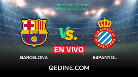 Barcelona Vs Espanyol En Vivo Hora Y Canal Del Partido