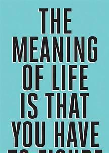 In Life : the meaning of life ~ Nature-et-papiers.com Idées de Décoration