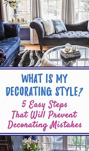 What Is My Decorating Style? 5 Simple Steps That Will Make ...