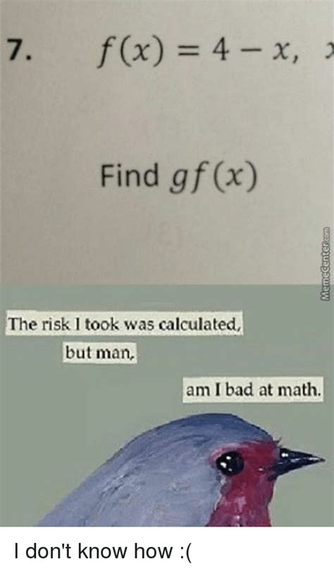 Find X Meme - fx 4 x 2 find gfx the risk itook was calculated but man am i bad at math i don t know how meme