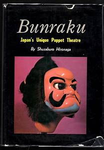 Bunraku; Japan's Unique Puppet Theater | Shuzaburo Hironaga