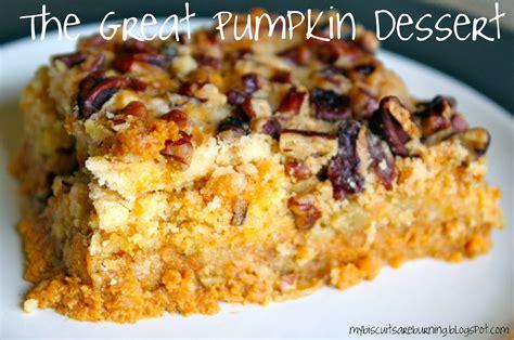 best pumpkin dessert recipes my biscuits are burning it s the great pumpkin dessert