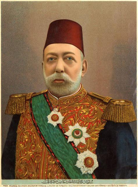 Sultans Of Ottoman Empire by Ottoman Empire Sultan Mehmed V 1909 1918