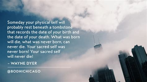 dyer wayne quotes death sacred quotesgram quote self