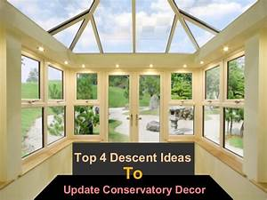 Top 4 descent ideas to update conservatory decor