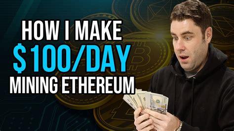 How I Make $100 Passive Income Per Day Mining Ethereum ...