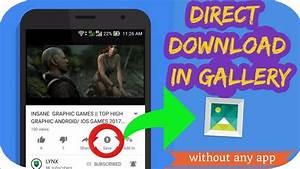 HOW TO DOWNLOAD YOUTUBE VIDEO IN GALLERY || DIRECT ...