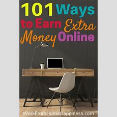 101+ Ways To Earn Extra Money From Home  We, Home And Self Employment