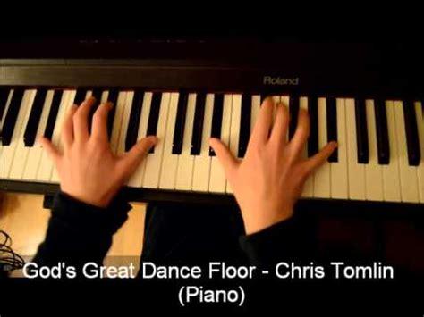 god great floor chris tomlin instrumental god s great floor piano
