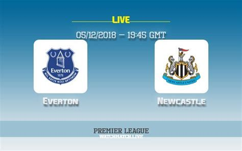 Everton v Newcastle : Preview & how to watch (TV, live ...
