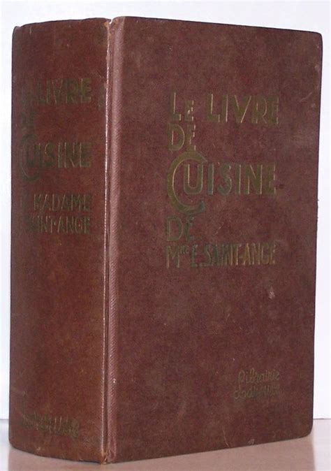 la cuisine de madame ange le livre de cuisine de mme e ange recettes et