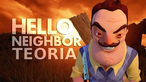 hello neighbor teoria