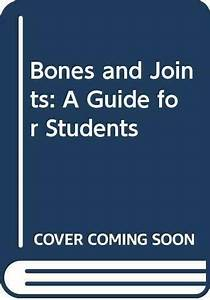 Bones And Joints  A Guide For Students By Chris Gunn