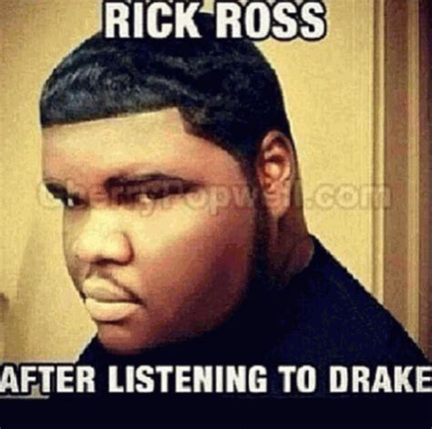 Rick Ross Memes - rick ross after listening to drake