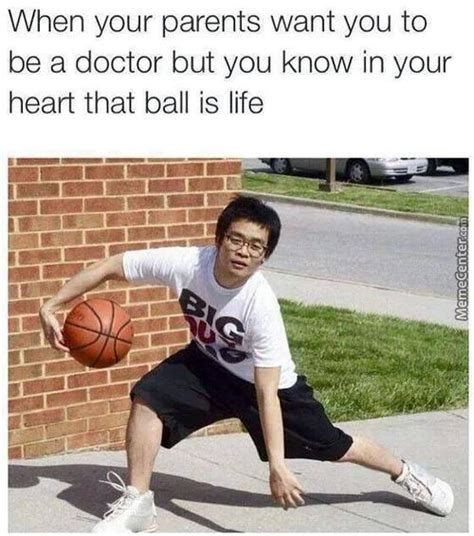 Ball Is Life Meme - level 2b 2a asians are overpowered and really smart just because i am asian memes best