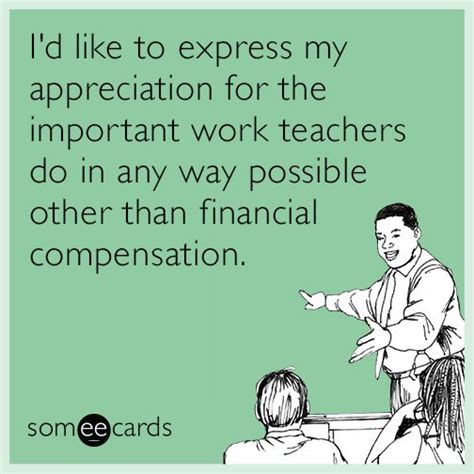 Teacher Appreciation Memes - 17 best images about things that make you go ha on pinterest
