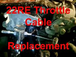 How To Replace Toyota 4runner  Pickup Throttle Cable 22re