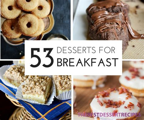 breakfast desserts easy 53 dessert for breakfast recipes thebestdessertrecipes com