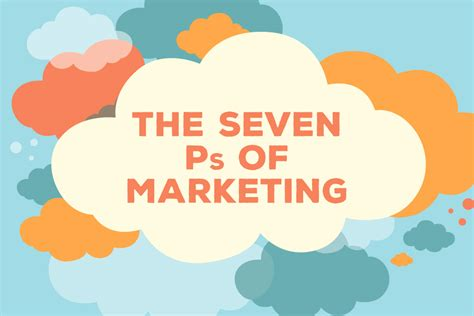 The Seven Ps Of Marketing And How To Use Them