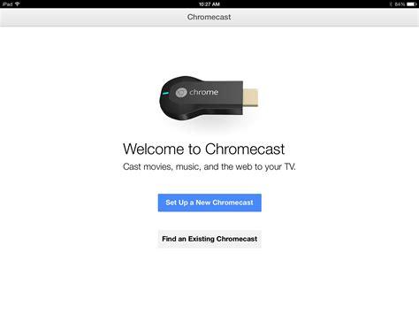 chromecast apps iphone chromecast app for iphone and arrives