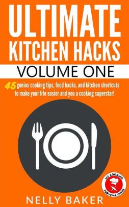 Ultimate Kitchen Hacks  Volume 1 By Nelly Baker  Nook. Modern Kitchen Pulls And Knobs. Rak's Kitchen Black Eyed Beans. Kitchen Diner Family Room Extensions. Kitchen Nook Table. Black Kitchen Sinks Uk. Modern Kitchen Island For Sale. Kitchen Rug 5 X 7. Kitchen Colors Black Countertops