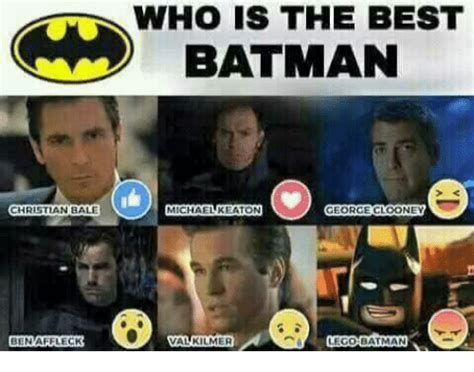Val Kilmer Batman Meme - christian bale ben affleck who best batman keaton michae george clooney val kilmer ego batman