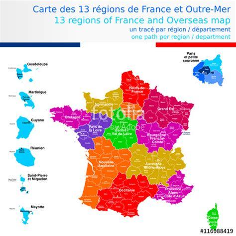Carte De Avec Les Nouveaux Départements by Quot Carte Des 13 R 233 Gions De Et Outre Mer Color 233 E Avec