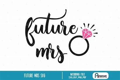 Mrs Svg Future Bride Fiance Cricut Dxf