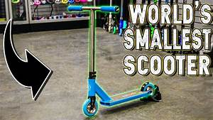 BUILDING WORLDS SMALLEST CUSTOM PRO SCOOTER - YouTube