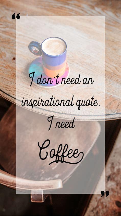 I like my coffee like i like myself: I don't need an inspirational quote, I need coffee, coffee quotes, instagram coffee ideas ...