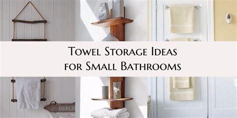7 towel storage ideas for a small bathroom