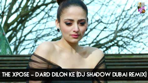 Dard Dilon Ke (dj Shadow Dubai Remix