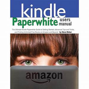 Paperwhite Users Manual  The Ultimate Kindle Paperwhite