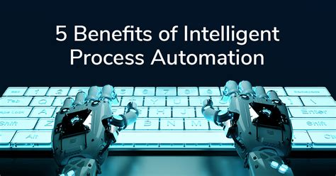 benefits  intelligent process automation ephesoft