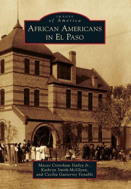 barnes and noble el paso americans in el paso images of america