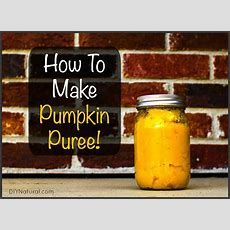 How To Make Pumpkin Puree & Preserve It For Use All Year
