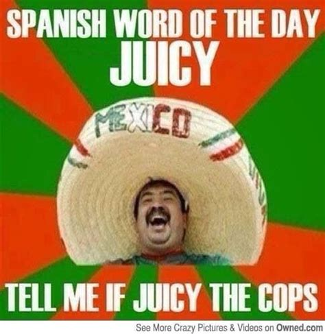 Juicy Memes - spanish word of the day juicy click if juicy them mexican word of the day pinterest