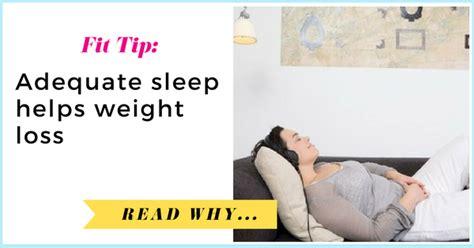 adequate sleep helps weight loss  weigh