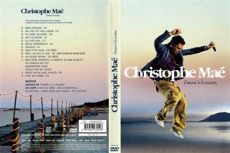 jaquette dvd de christophe mae comme 224 la maison cin 233 ma