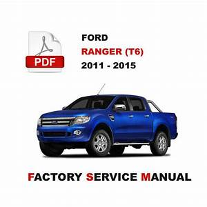 2011 2012 2013 2014 2015 Ford Ranger T6 Service Repair
