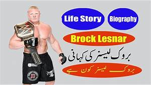 Brock Lesnar Biography, Life Story, History of Famous ...